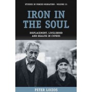 Iron in the Soul by Peter Loizos