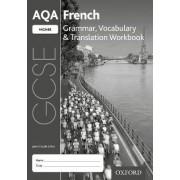 AQA GCSE French: Higher: Grammar, Vocabulary & Translation Workbook by Jean-claude Gilles