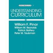 Understanding Curriculum by William F. Pinar
