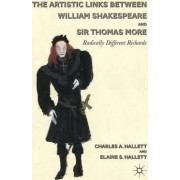 The Artistic Links Between William Shakespeare and Sir Thomas More by Charles A. Hallett