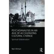 Psychoanalysis in an Age of Accelerating Cultural Change by Neil Altman