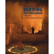 Der Ring Nibelungen in Bayreuth Von Den Angangen Bis Heute by Olivier Philippe