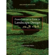 From Concept to Form in Landscape Design by Grant W. Reid