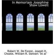 In Memoriam Josephine Shaw Lowell by Joseph H Choate Willia W De Forest