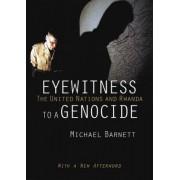 Eyewitness to a Genocide by Michael Barnett