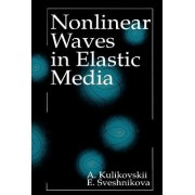 Nonlinear Waves in Elastic Media by A. G. Kulikovskii
