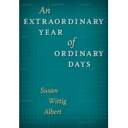 An Extraordinary Year of Ordinary Days by Susan Wittig Albert