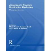 Advances in Tourism Destination Marketing by Metin Kozak