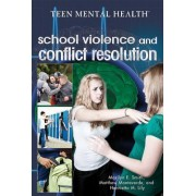 School Violence and Conflict Resolution by Marilyn E Smith