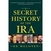 A Secret History of the IRA by Ed Moloney