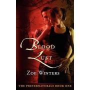 Blood Lust (Preternaturals Book 1) by Zoe Winters