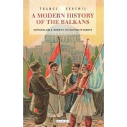 A Modern History of the Balkans by Thanos Veremis
