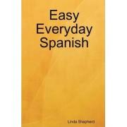 Easy Everyday Spanish by Linda Shepherd