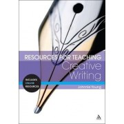 Resources for Teaching Creative Writing by Johnnie Young