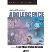 The Blackwell Handbook of Adolescence by Gerald Adams