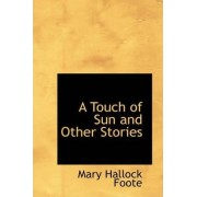 A Touch of Sun and Other Stories by Mary Hallock Foote
