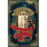 The Prisoner of Heaven by Carlos Ruiz Zafaon