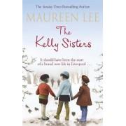 The Kelly Sisters by Maureen Lee