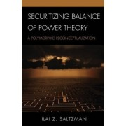 Securitizing Balance of Power Theory by Ilai Z. Saltzman