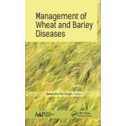 Management of Wheat and Barley Diseases by Devendra Pal Singh