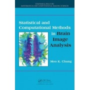 Statistical and Computational Methods in Brain Image Analysis by Moo K. Chung