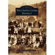 The Cripple Creek District by Cripple Creek District Museum