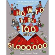 How to Turn $100 Into $1,000,000 by James McKenna