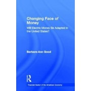 The Changing Face of Money by Barbara Ann Good
