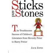 Sticks and Stones by Jack David Zipes