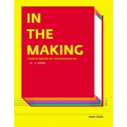 In the Making - Creative Options in Contemporary Art by Linda Weintraub