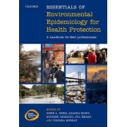 Essentials of Environmental Epidemiology for Health Protection by Irene A. Kreis