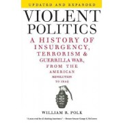 Violent Politics by William R Polk