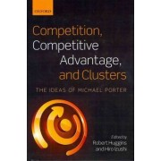 Competition, Competitive Advantage, and Clusters by Robert A. Huggins
