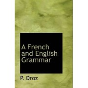 A French and English Grammar by P Droz