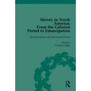 Slavery in North America: From the Colonial Period to Emancipation