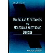 Molecular Electronics and Molecular Electronic Devices: v. 2 by Kristof Sienicki