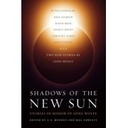 Shadows of the New Sun by J E Mooney