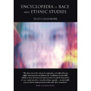 Encyclopedia of Race and Ethnic Studies by Professor Ellis Cashmore