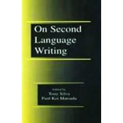 On Second Language Writing by Tony Silva