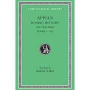 Roman History: The Civil Wars v. 3 by Appian