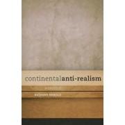 Continental Anti-Realism by Richard Sebold