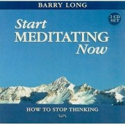Start Meditating Now by Barry Long