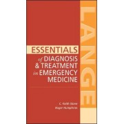 Essentials of Diagnosis & Treatment in Emergency Medicine by C. Keith Stone