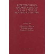 Representation and Retrieval of Visual Media in Multimedia Systems by Hong Jiang Zhang
