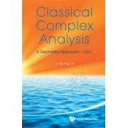 Classical Complex Analysis: A Geometric Approach: v. 1 by I-Hsiung Lin