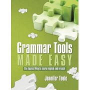 Grammar Tools Made Easy by Jennifer Toole