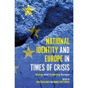 National Identity and Europe in Times of Crisis by Christian Karner
