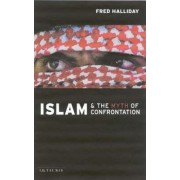 Islam and the Myth of Confrontation by Fred Halliday