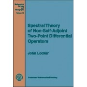 Spectral Theory of Non-Self-Adjoint Two-Point Differential Operators by John Locker