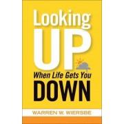 Looking Up When Life Gets You Down by Warren W. Wiersbe